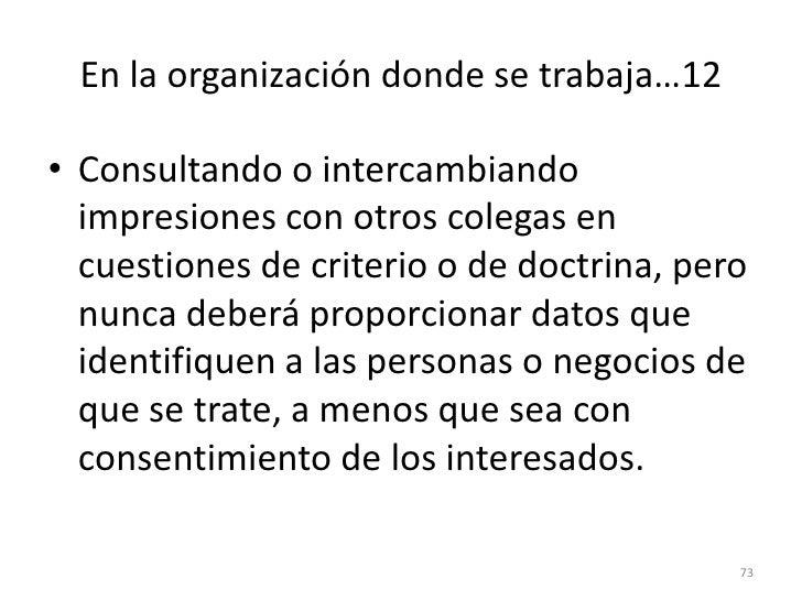 65<br />En la organización donde se trabaja…6<br />Un profesional es Responsable y Ético ante su Profesión<br />Siendo sol...