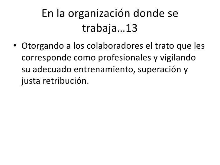 67<br />En la organización donde se trabaja…8<br />Aceptando como una responsabilidad personal e intransferible los trabaj...