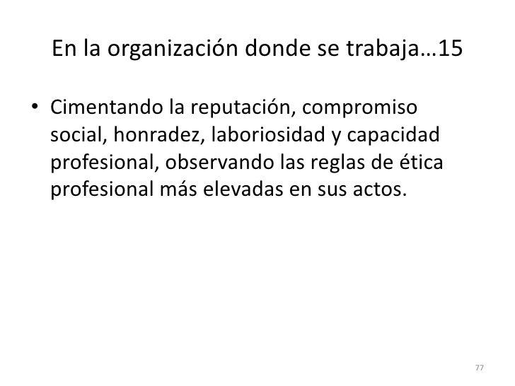 69<br />En la organización donde se trabaja…9<br />Trabajando para que la sociedad en general y los clientes gesten una i...