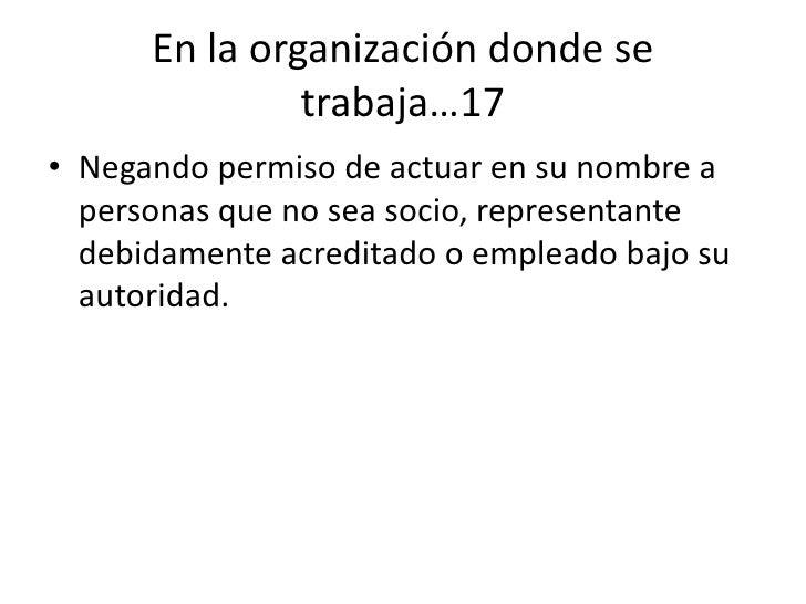 72<br />En la organización donde se trabaja…11<br />Aceptando sólo trabajos para los cuales está capacitado y preparado ta...