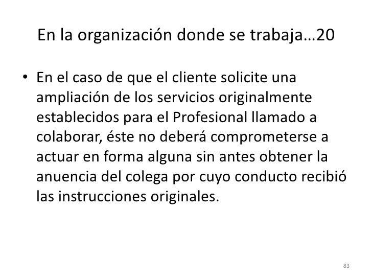 En la organización donde se trabaja…13<br />Otorgando a los colaboradores el trato que les corresponde como profesionales ...