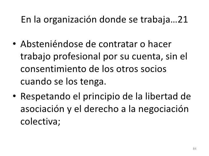 76<br />En la organización donde se trabaja…14<br />Absteniéndose de ofrecer trabajo directa o indirectamente a empleados ...