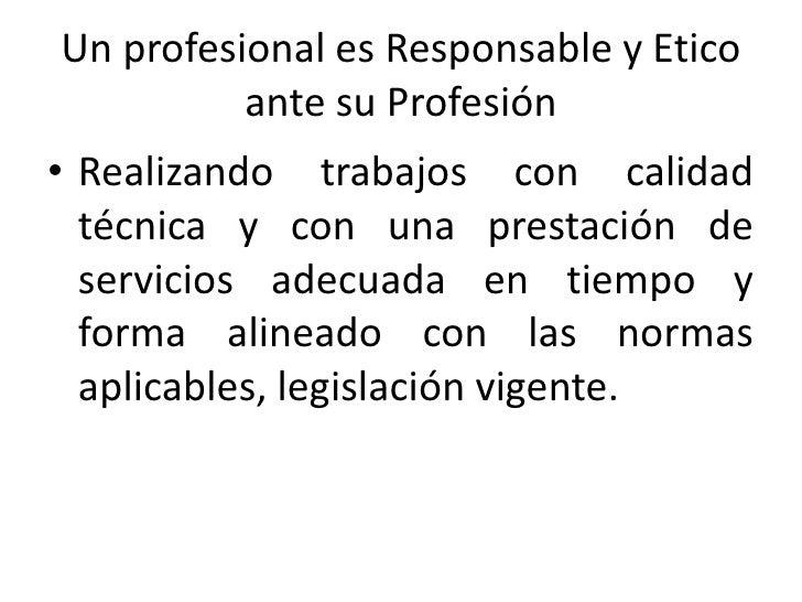84<br />En la organización donde se trabaja…21<br />Absteniéndose de contratar o hacer trabajo profesional por su cuenta, ...