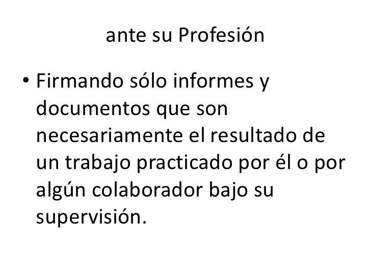 89<br />En la organización donde se trabaja…25<br />Promoviendo en su contexto inmediato y social la práctica de la respon...
