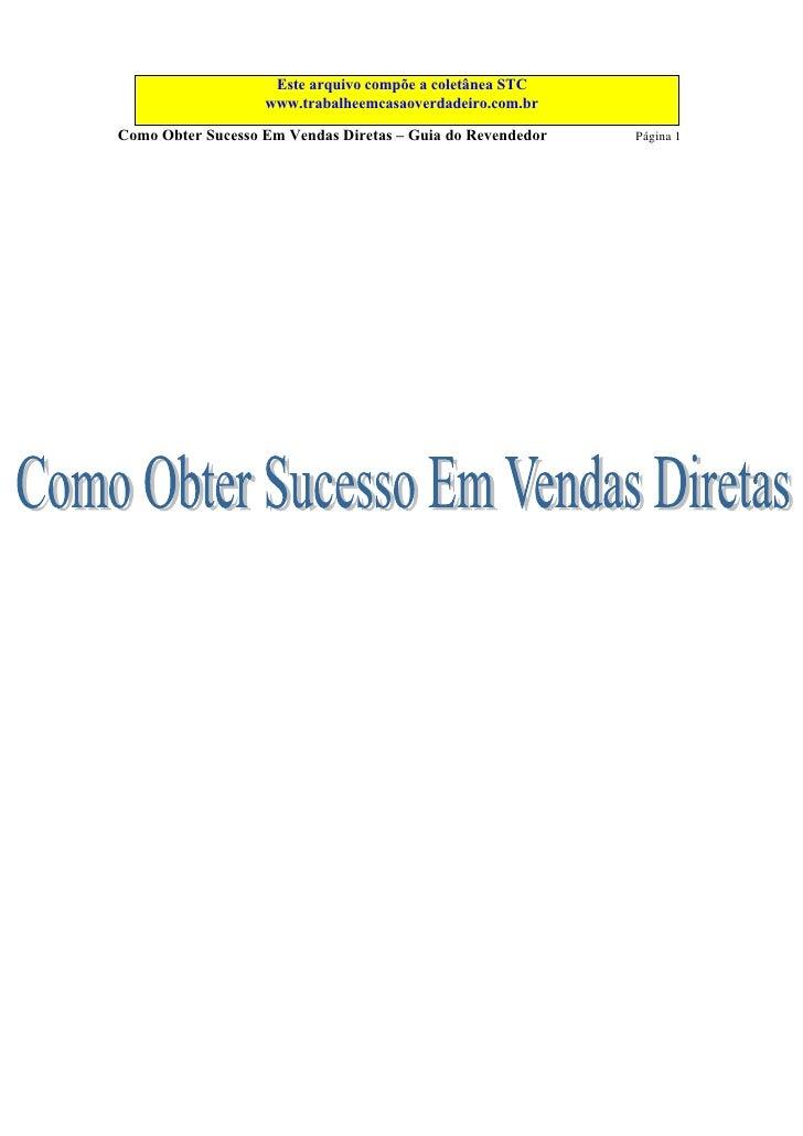 Este arquivo compõe a coletânea STC                    www.trabalheemcasaoverdadeiro.com.br                  Este arquivo ...