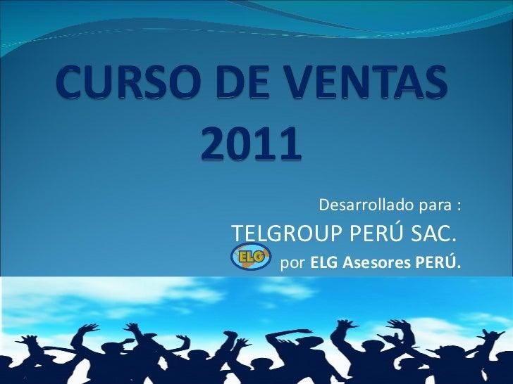 Desarrollado para : TELGROUP PERÚ SAC.   por  ELG Asesores PERÚ.