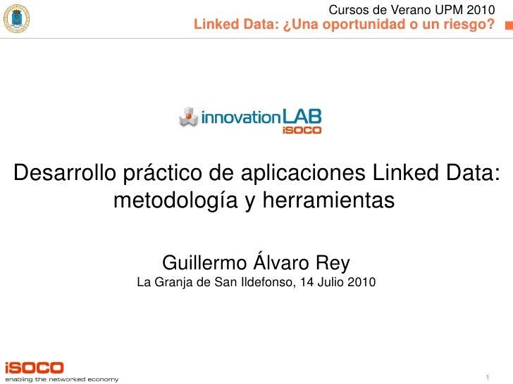 Desarrollo práctico de aplicaciones Linked Data: metodología y herramientas   Guillermo Álvaro Rey La Granja de San Ildefo...