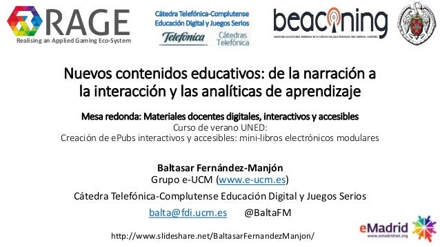 Nuevos contenidos educativos: de la narración a la interacción y las analíticas de aprendizaje Mesa redonda: Materiales do...