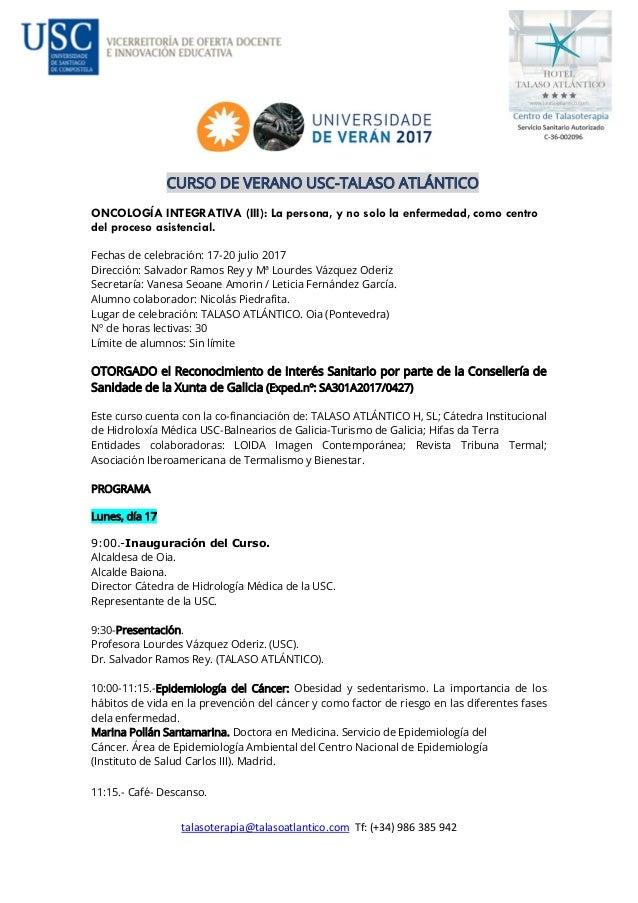 talasoterapia@talasoatlantico.com Tf: (+34) 986 385 942 CURSO DE VERANO USC-TALASO ATLÁNTICO ONCOLOGÍA INTEGRATIVA (III): ...