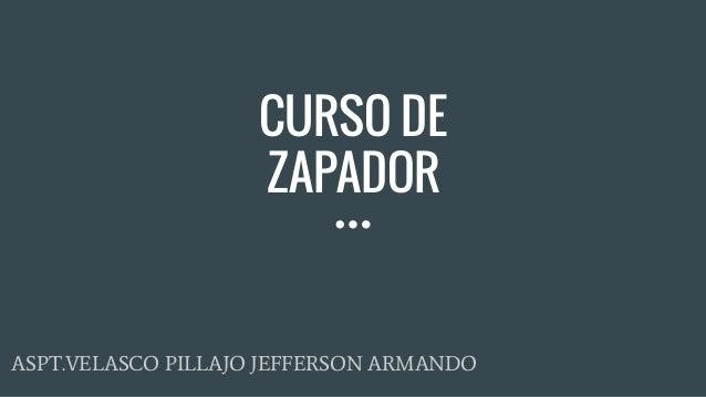 CURSO DE ZAPADOR ASPT.VELASCO PILLAJO JEFFERSON ARMANDO