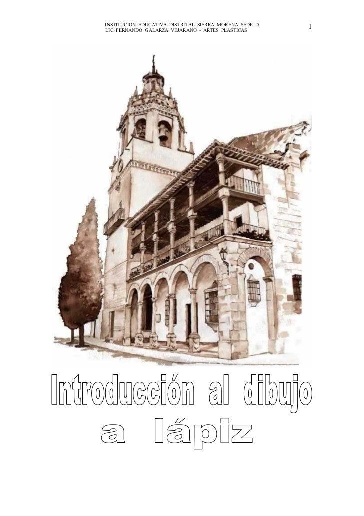 INSTITUCION EDUCATIVA DISTRITAL SIERRA MORENA SEDE D   1 LIC: FERNANDO GALARZA VEJARANO - ARTES PLASTICAS