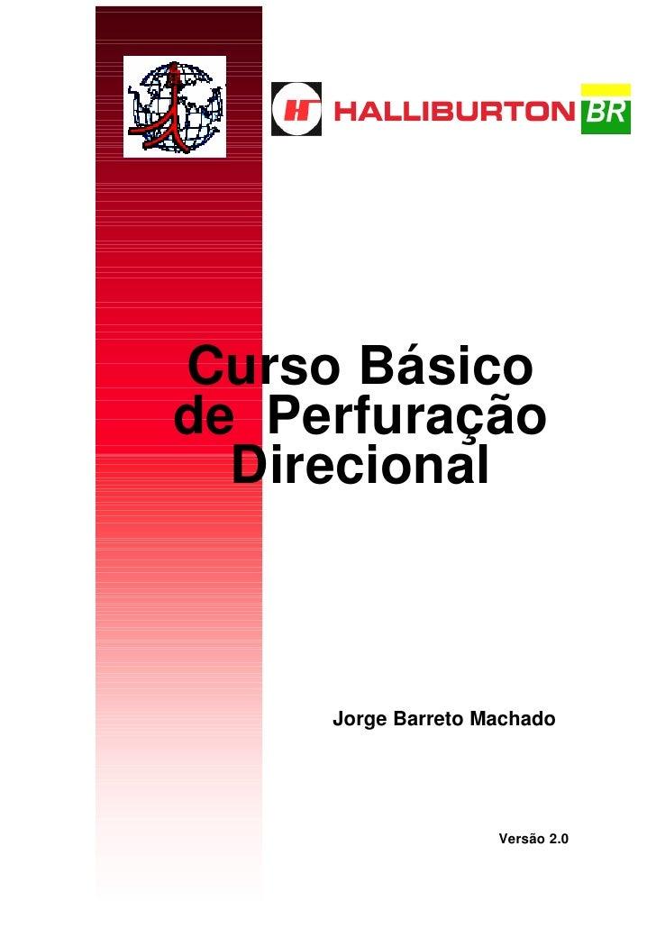 Curso Básico de Perfuração   Direcional         Jorge Barreto Machado                         Versão 2.0
