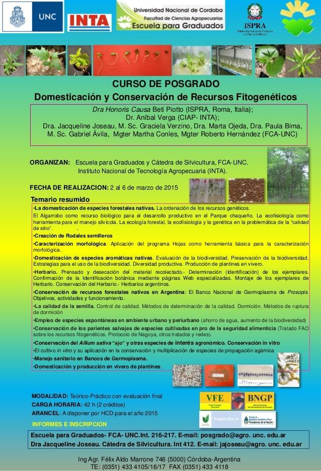 Dra Honoris Causa Beti Piotto (ISPRA, Roma, Italia); Dr. Aníbal Verga (CIAP- INTA); Dra. Jacqueline Joseau, M. Sc. Graciel...