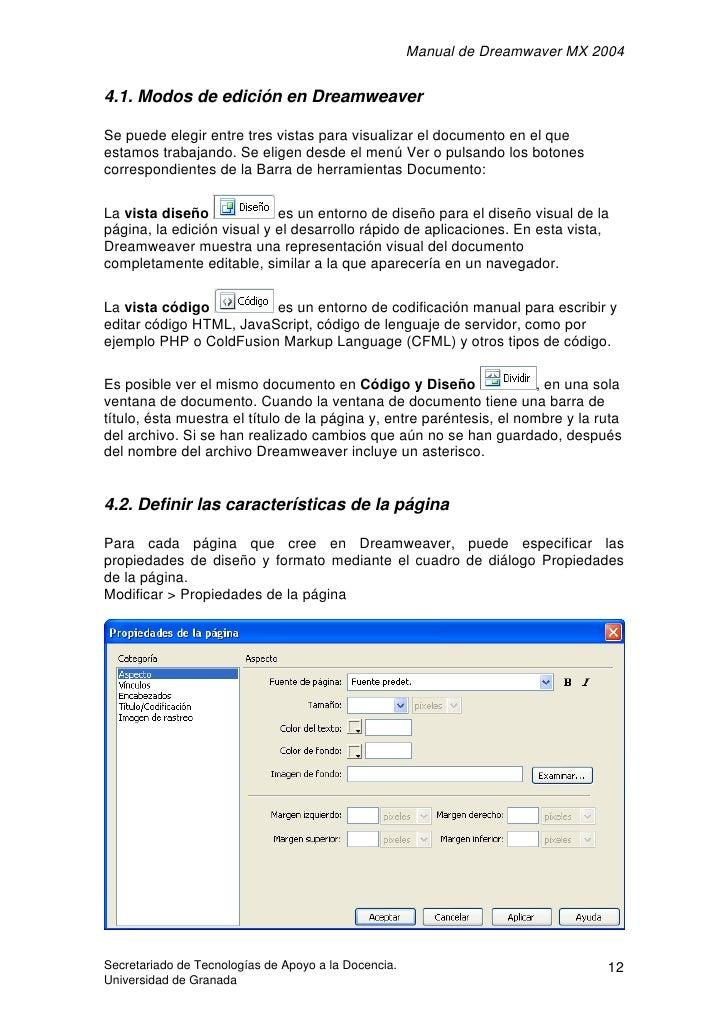 Manual de Dreamwaver MX 2004   4.1. Modos de edición en Dreamweaver  Se puede elegir entre tres vistas para visualizar el ...