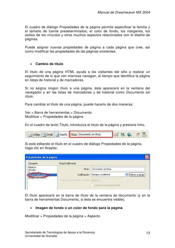 Manual de Dreamwaver MX 2004    El cuadro de diálogo Propiedades de la página permite especificar la familia y el tamaño d...