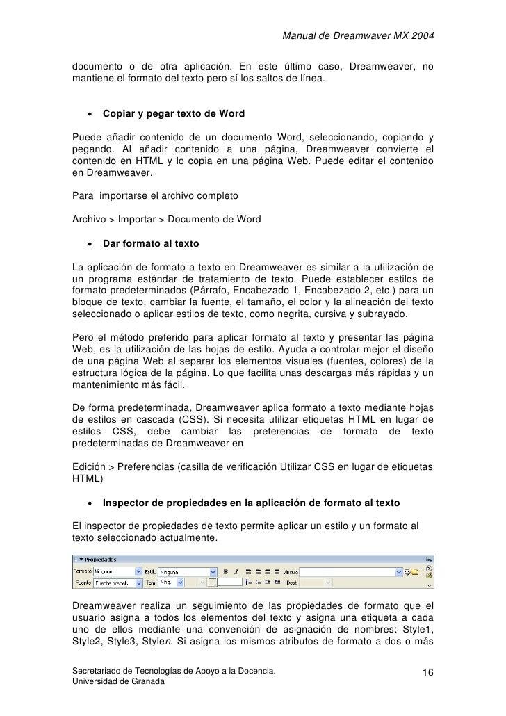 Manual de Dreamwaver MX 2004  documento o de otra aplicación. En este último caso, Dreamweaver, no mantiene el formato del...