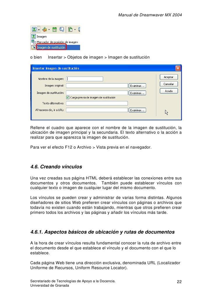 Manual de Dreamwaver MX 2004     o bien    Insertar > Objetos de imagen > Imagen de sustitución     Rellene el cuadro que ...
