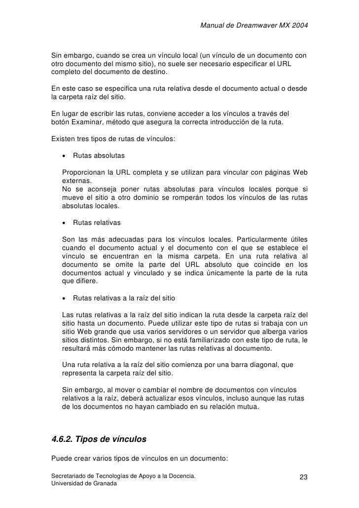 Manual de Dreamwaver MX 2004    Sin embargo, cuando se crea un vínculo local (un vínculo de un documento con otro document...