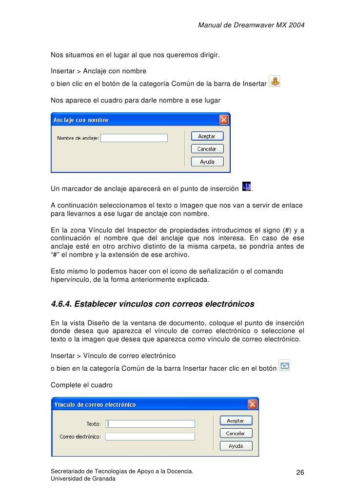 Manual de Dreamwaver MX 2004    Nos situamos en el lugar al que nos queremos dirigir.  Insertar > Anclaje con nombre o bie...
