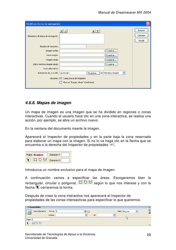 Manual de Dreamwaver MX 2004     4.6.6. Mapas de imagen  Un mapa de imagen es una imagen que se ha dividido en regiones o ...
