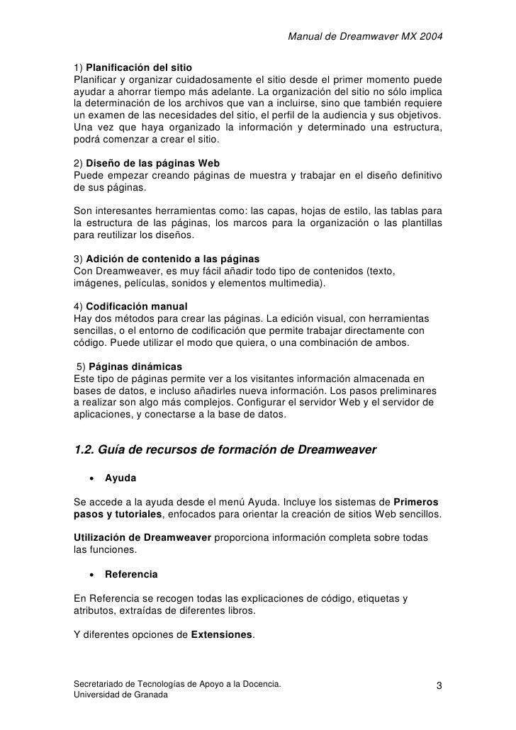 Manual de Dreamwaver MX 2004  1) Planificación del sitio Planificar y organizar cuidadosamente el sitio desde el primer mo...