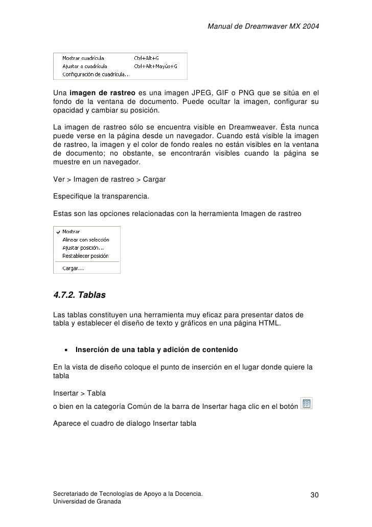 Manual de Dreamwaver MX 2004     Una imagen de rastreo es una imagen JPEG, GIF o PNG que se sitúa en el fondo de la ventan...