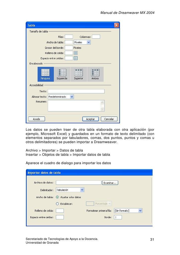 Manual de Dreamwaver MX 2004     Los datos se pueden traer de otra tabla elaborada con otra aplicación (por ejemplo, Micro...