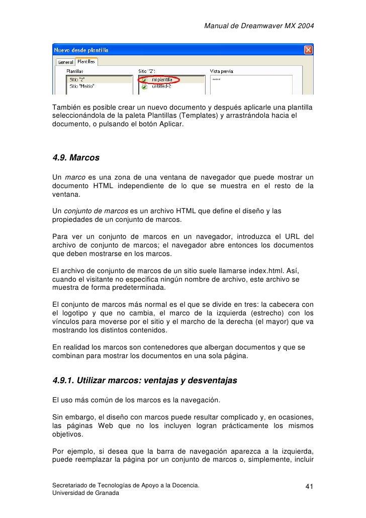 Manual de Dreamwaver MX 2004     También es posible crear un nuevo documento y después aplicarle una plantilla seleccionán...