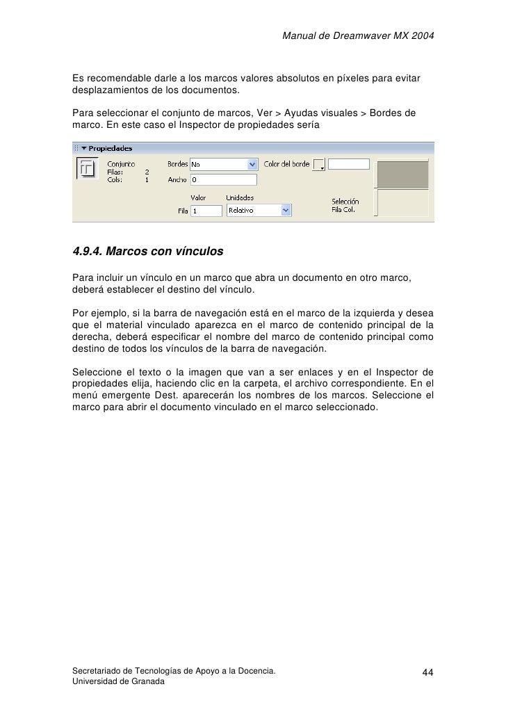 Manual de Dreamwaver MX 2004    Es recomendable darle a los marcos valores absolutos en píxeles para evitar desplazamiento...