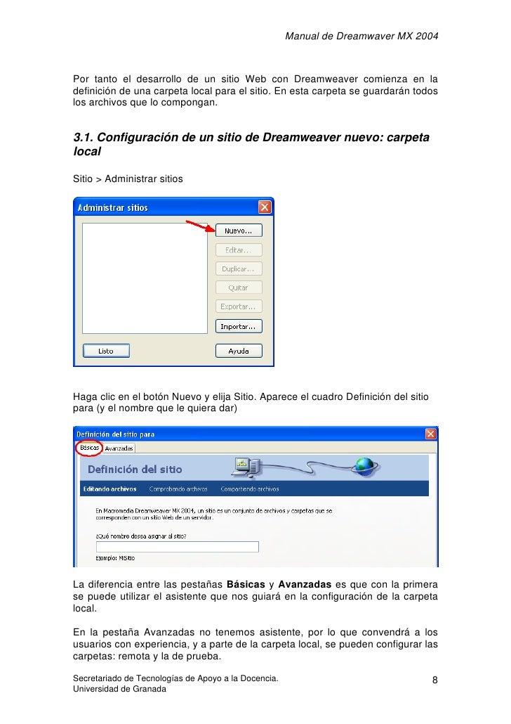 Manual de Dreamwaver MX 2004    Por tanto el desarrollo de un sitio Web con Dreamweaver comienza en la definición de una c...