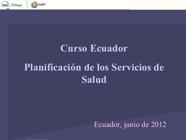 Dirección de Servicios Sanitarios                                Unidad de Análisis y Programas        Curso EcuadorPlanif...