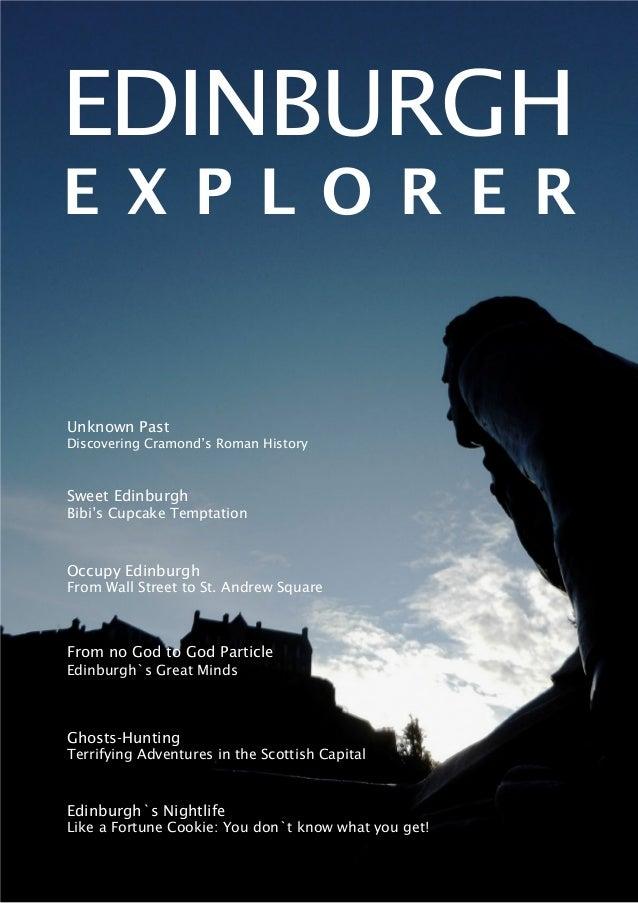 1 EDINBURGH e x p l o r e r Unknown Past Discovering Cramond's Roman History Occupy Edinburgh From Wall Street to St. Andr...