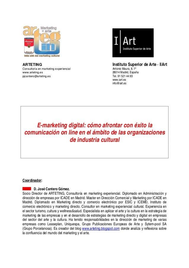 ARTETING Instituto Superior de Arte · I|Art Consultoría en marketing experiencial Antonio Maura, 8, 1º www.arteting.es 280...