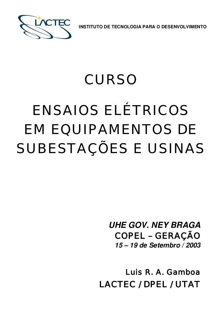 INSTITUTO DE TECNOLOGIA PARA O DESENVOLVIMENTO       CURSO  ENSAIOS ELÉTRICOS EM EQUIPAMENTOS DESUBESTAÇÕES E USINAS      ...