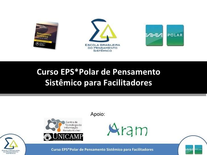 Curso EPS*Polar de Pensamento Sistêmico para Facilitadores Apoio: