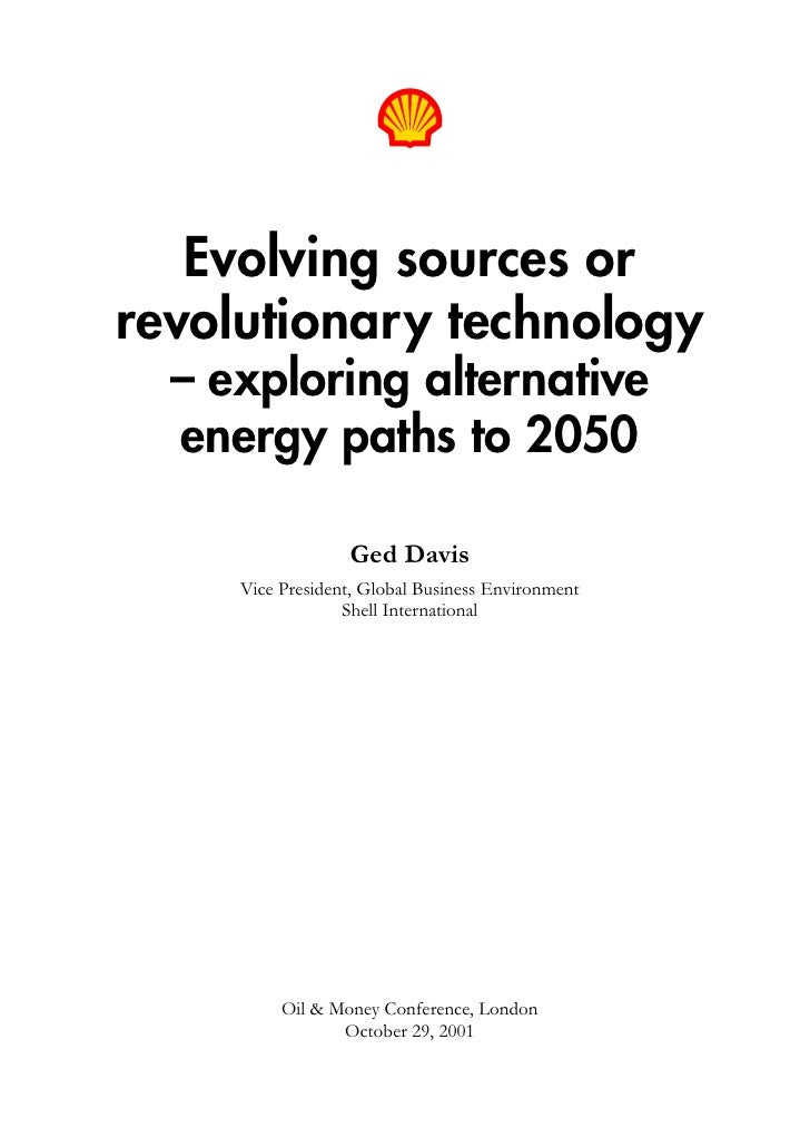 Evolving sources or revolutionary technology   – exploring alternative   energy paths to 2050                    Ged Davis...