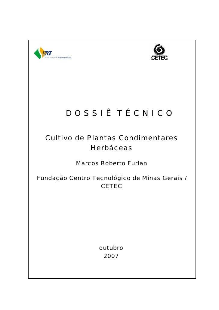 DOSSIÊ TÉCNICO  Cultivo de Plantas Condimentares              Herbáceas           Marcos Roberto FurlanFundação Centro Tec...