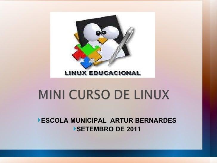 <ul><li>ESCOLA MUNICIPAL  ARTUR BERNARDES </li></ul><ul><li>SETEMBRO DE 2011 </li></ul>