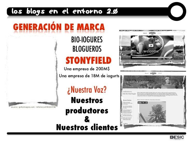 los blogs en el entorno 2.0   GENERACIÓN DE MARCA                                                    BIO-IOGURES          ...