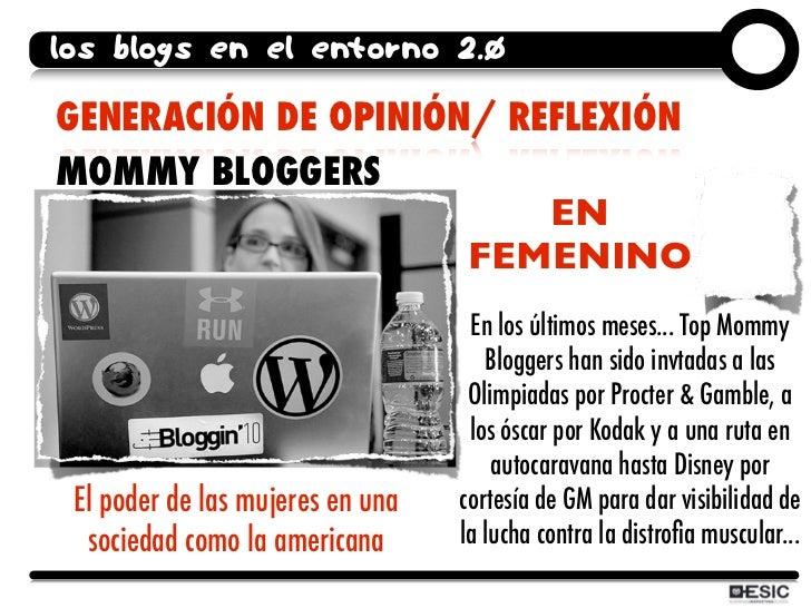los blogs en el entorno 2.0  GENERACIÓN DE OPINIÓN/ REFLEXIÓN MOMMY BLOGGERS                          EN                  ...