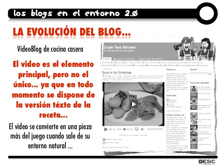 los blogs en el entorno 2.0   LA EVOLUCIÓN DEL BLOG...    VideoBlog de cocina casera   El video es el elemento      princi...