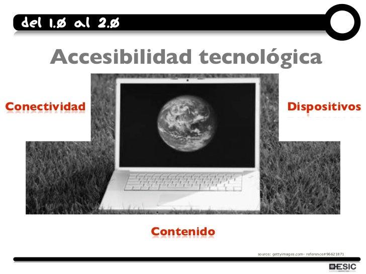 Del 1.0 al 2.0        Accesibilidad tecnológica  Conectividad                                 Dispositivos                ...