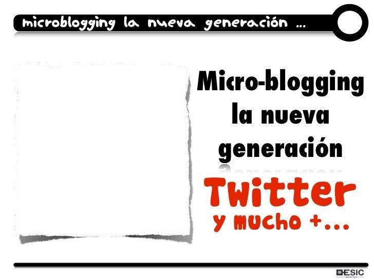 microblogging la nueva generación ...                          Micro-blogging                          la nueva           ...