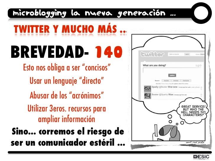 """microblogging la nueva generación ... TWITTER Y MUCHO MÁS ...  BREVEDAD- 140    Esto nos obliga a ser """"concisos""""      Usar..."""