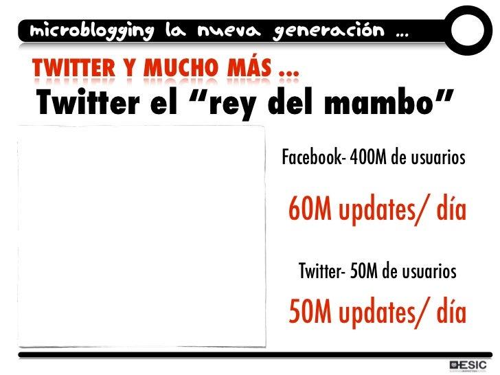 """microblogging la nueva generación ... TWITTER Y MUCHO MÁS ... Twitter el """"rey del mambo""""                         Facebook-..."""