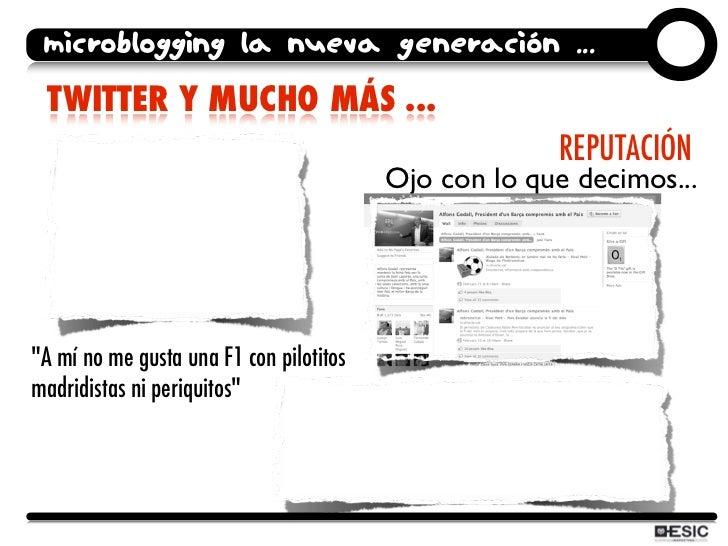microblogging la nueva generación ...  TWITTER Y MUCHO MÁS ...                                                       REPUT...