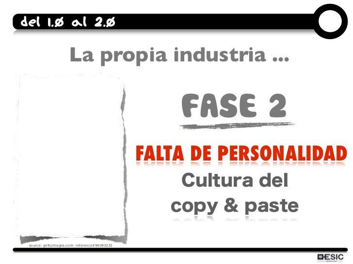 Del 1.0 al 2.0                       La propia industria ...                                                     FASE 2   ...