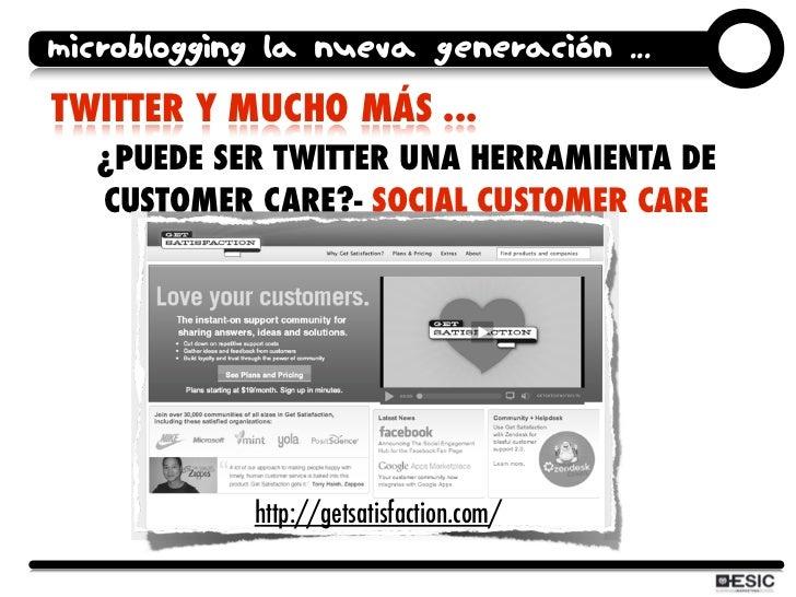 microblogging la nueva generación ... TWITTER Y MUCHO MÁS ...   ¿PUEDE SER TWITTER UNA HERRAMIENTA DE   CUSTOMER CARE?- SO...