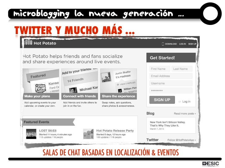 microblogging la nueva generación ... TWITTER Y MUCHO MÁS ...           SALAS DE CHAT BASADAS EN LOCALIZACIÓN & EVENTOS