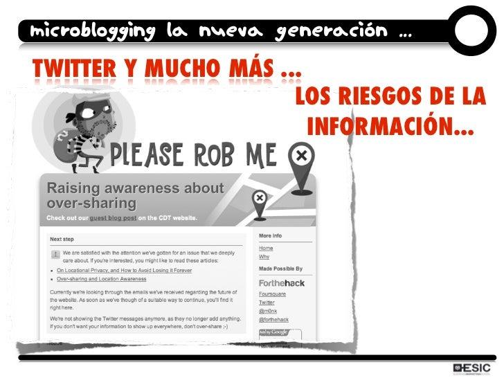 microblogging la nueva generación ... TWITTER Y MUCHO MÁS ...                       LOS RIESGOS DE LA                     ...
